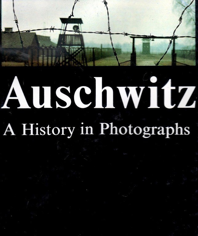 Auschwitz. A History in Photographs